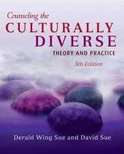 Counseling the Culturally Diverse Theory and Practice by Derald Wing Sue and D