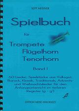 Noten Spielbuch für Trompete Tenorhorn Flügelhorn