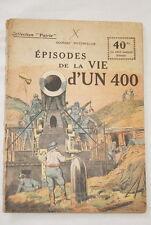 COLLECTION PATRIE N°80 EPISODES DE LA VIE D'UN 400 SPITZMULLER 1918 ILLUSTRE