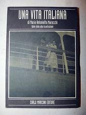 M.A. Marocchi: Una Vita Italiana 2001 Dedica autrice POLITICA Foibe Berlusconi