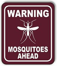 WARNING MOSQUITOES AHEAD TRAIL Metal Aluminum composite sign