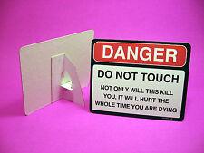 """""""Danger Do Not Touch"""" Funny 4 x 5 Sign-Office-Desk-Shelf-Humor-Sku# 4148"""