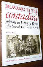 LIBRO Bosca ERAVAMO TUTTI CONTADINI (Priuli & Verlucca 2006) 1° Guerra Mondiale