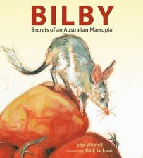 Bilby : Secrets of an Australian Marsupial by Edel Wignell (2015, Picture Book)