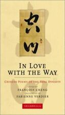 In Love with the Way: Chinese Poems of the Tang Dynasty ***NEW *** (BCA30)
