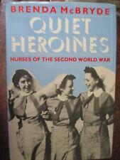 Quiet Heroines Nurses of WW2 McBryde France Dunkirk Greece Singapore Italy Book