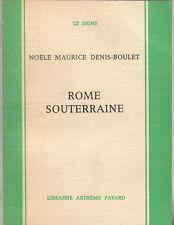 N. M. Denis-Boulet - ROME SOUTERRAINE - 1965
