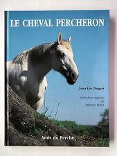 LE CHEVAL PERCHERON -  PAR JEAN-LEO DUGAST -