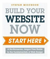 Web Design - Start Here : A No-Nonsense, Jargon Free Guide to the...