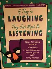 If They're Laughing, They Just Might Be Listening : Ideas for Using Humor...