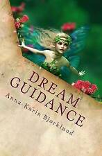 NEW Dream Guidance: Interpret Your Dreams and Create the Life You Desire!