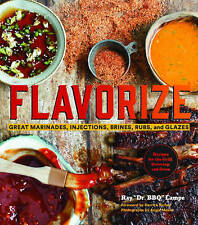 NEW Flavorize: Great Marinades, Injections, Brines, Rubs, and Glazes