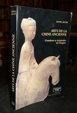 Jacob LionelARTS DE LA CHINE ANCIENNE Grandeurs Et Vicissitudes De L'Empire