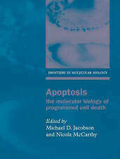 Apoptosis: The Molecular Biology of Programmed Cell Death (Frontiers in Molecul