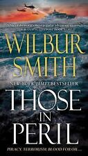 Those in Peril by Wilbur Smith (2012, Paperback)