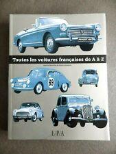 Toutes les voitures françaises de A à Z 405 pages édition EPA hachette 2007