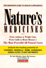 Nature's Medicines: From Asthma to Weight Gain, from Colds to Heart Disease--The