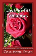 Love in the Shadows by Joyce Taylor (2014, Paperback)