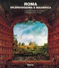 ROMA splendidissima e magnifica - Catalogo Mostra Electa Ed. 1997 Spettacolo #