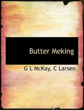 Butter Meking: By G L McKay, C Larsen