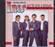Grupo Iris No te voy a Rogar CD New Nuevo NO Selllado