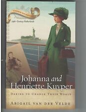 Johanna and Henriette Kuyper : Daring to Change Their World Chosen Daughters NEW