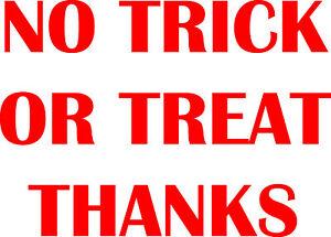 NO Trick Or Treat Vinyl Window Sticker Decal Label Sign Door Door 21 Colours