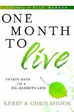 One Month to Live: Thirty Days to a No-Regrets Life, Kerry Shook, Chris Shook, G