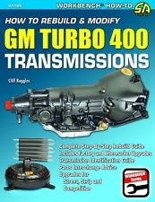 How to Rebuild and Modify GM Turbo 400 Transmissions (S-A Design Workbench Serie