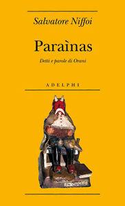 Paraìnas. Detti e parole di Barbagia -Salvatore Niffoi- Libro Nuovo in Offerta!