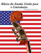 Música Dos Estados Unidos para o Contrabaixo : 10 Canções Patrióticas by...