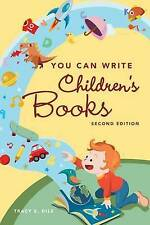 NEW You Can Write Children's Books by Tracey E. Dils