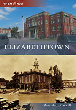 Elizabethtown [Then and Now] [KY] [Arcadia Publishing]