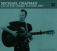 Michael Chapman : Live at Folk Cottage, Cornwall 1967 CD (2014) ***NEW***