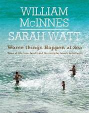 NEW Worse Things Happen at Sea By William McInnes Hardcover Free Shipping