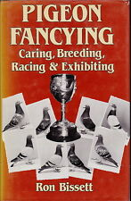 PIGEON FANCYING RACING CARING BREEDING EXHIBITING PIGEON BOOK BY BISSETT 1985