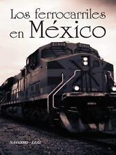 Los Ferrocarriles en México by Navarro-Leal (2015, Hardcover)