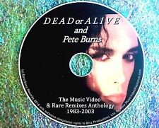 Pin & FREE DEAD OR ALIVE PETE BURNS MUSIC VIDEO & RARE REMIXES COLLECTION 83-03