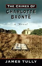 The Crimes of Charlotte Bronte: The Secrets of a M