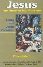 Jesus: The Heart Of His Message: Unity and Jesus Forsaken