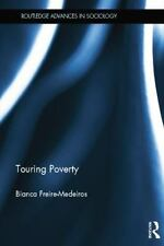 Touring Poverty by Bianca Freire-Medeiros (2014, Paperback)
