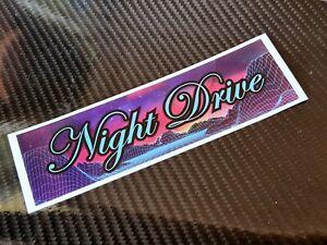 "Precut ""Night Drive"" Sticker / Slap Decal, Drift, Jdm, Euro, 80's Car, Retro"