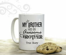 My Brother has an awesome Brother Funny Coffee Mug 15 oz Birthday Gift for Bro
