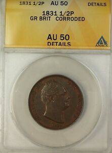 1831 Great Britain 1/2 Penny Coin William 3rd ANACS AU-50 Details Corroded