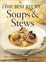 The Best Recipe: Soups & Stews by Editors of Cooks Illustrated Magazine