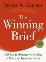 Winning Brief : 100 Tips for Persuasive Briefing in Trial and Appellate Court...