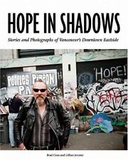 Hope in Shadows: Stories and Photographs of Vancou
