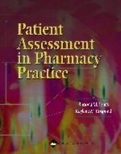 Patient Assessment in Pharmacy Practice by Rhonda M. Jones Pharm D, Raylene M. R