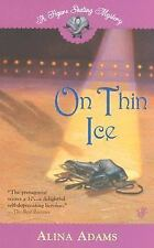 On Thin Ice (Figure Skating Mystery) Adams Alina Mass Market Paperback