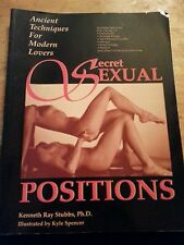 SECRET SEXUAL POSITIONS BY KENNETH RAY STUBBS,PH.D. ILLUSTRATED BY KYLE SPENCER